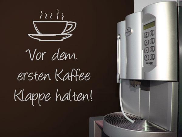 Wandtattoo - Vor dem ersten Kaffee Klappe halten!
